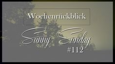 Josie´s little Wonderland: Wochenrückblick #112  #wochenrückblick #sonntagspost #weekreview #josieslittlewonderland #kolumne #personalpost