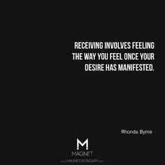 Receiving involves feeling the way u feel once ur desire has manifested. #RhondaByrne #lawofattraction #LOA #Quotes MagnetDatingApp.com