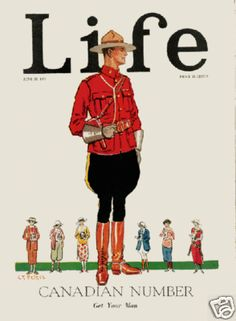 1923 vintage Canadian Mountie Cover art for Life Magazine June. The mountie and the maple leaf both appear on vintage magazine covers as iconic Canadian images. Illustrator: C. Life Magazine, Magazine Art, Magazine Covers, Canadian History, Canadian Art, Canadian Maple, Poster Art, Poster Prints, Art Print