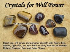 WILL POWER. Crystal(s): garnet, tiger eye, tiger iron, onyx. Chakra(s): root and solar plexus. Crystal Healing Stones, Crystal Magic, Crystals And Gemstones, Stones And Crystals, Gem Stones, Crystal Meanings, Rocks And Gems, Rocks And Minerals, Plexus Products