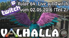 ARK SURVIVAL EVOLVED - VALHALLA Folge 64: Live auf Twitch (Teil 2)