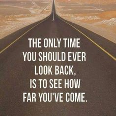 Never look back -keep your eyes on the future