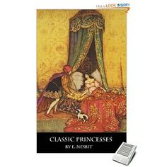 Classic Princesses by E. Nesbit, illustrated by Warwick Goble. $1.49    Who better to re-tell Cinderella than E. Nesbit?