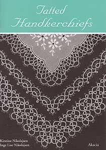 Handy Hands Tatting Item Name: Tatted Handkerchiefs - K. Nikolajsen & I. L. Nikolajsen
