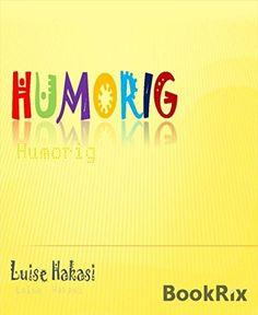 Humorig von Luise  Hakasi, http://www.amazon.de/dp/B00TF6JD6C/ref=cm_sw_r_pi_dp_nCnIvb0DZ0PWJ