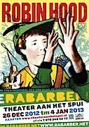 Robin Hood voorstelling van Rabarber: Voorstellingen seizoen 12-13  - Kerstvakantie Robin Hood 5+in Theater aan het Spui. Reserveren 070 3465272 of online.