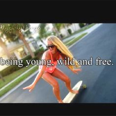 Young & wild & free.