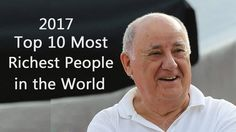 Richest People: TOP 10 Richest People in the World 2017 | Knowledge Hub
