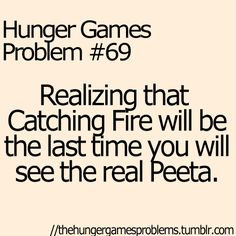 hunger game problems | Hunger Games Hunger Games Problems Catching Fire Peeta Mellark