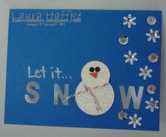 It's a La Dee Dah Day!: LET IT SNOW!