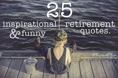 For many Americans, retirement is a time to relax and do the things you have always wanted to do. It is a time to reflect, and finally, enjoy the golden years of one's life. Check out these inspirational & funny retirement quotes at https://livewell.com/