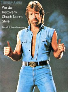 We do recovery Chuck Norris Style! theaddictionshow.com
