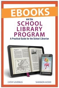 Ebooks and the School Library Program: A Practical Guide for the School Librarian - Books / Professional Development - Books for School Librarians - New Products - ALA Store