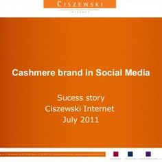 Cashmere brand in Social Media Sucess story Ciszewski Internet July 2011   DAX Cosmetics, one of the leading Polish cosmetic companies, has over 25 years&. http://slidehot.com/resources/ciszewski-internet-cashmere-case-study.63805/