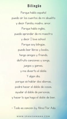 Bilingüe, by Alma Flor Ada, Porque hablo español puedo oír los cuentos de mi abuelita.... a sweet, beautiful poem about the wonderful world of being bilingual.