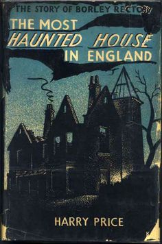 """the-two-germanys: """" The Most Haunted House in England: The Story of Borley Rectory Harry Price London: Longmans, Green & Co. Real Ghost Pictures, Ghost Photos, Real Haunted Houses, Most Haunted, Vintage Book Covers, Vintage Books, Que Horror, Paranormal Photos, Cinema"""