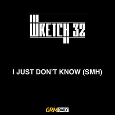 EXCLUSIVE: Wretch 32 - I Just Don't Know (SMH) by GRM Daily on SoundCloud Wretch 32, North Face Logo, The North Face, Just Don, Company Logo, Music, Musica, Musik, The Nord Face