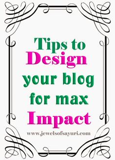 Tips on designing your blog --great tips part 2!
