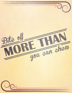 Bite off more than you can chew by Chinchin Trinidad, via Behance
