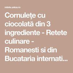 Cornuleţe cu ciocolată din 3 ingrediente - Retete culinare - Romanesti si din Bucataria internationala