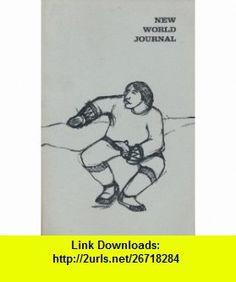 New World Journal (Volume I, Numbers 2  3) Charles Olson, Carl O. Sauer, Jaime de Angulo, Edward Dorn, Nathaniel Tarn, Paul Metcalf, Ishmael Reed, Ernesto Cardenal, Bob Callahan, Larry Ahvakana ,   ,  , ASIN: B0062Q4SZE , tutorials , pdf , ebook , torrent , downloads , rapidshare , filesonic , hotfile , megaupload , fileserve