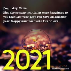 Wish everyone a happy new year in a creative way. Now you can write names on best new year quotes 2021.