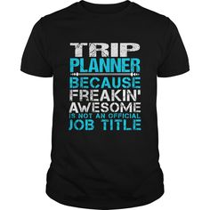 TRIP PLANNER T-Shirts, Hoodies. CHECK PRICE ==► https://www.sunfrog.com/LifeStyle/TRIP-PLANNER-Black-Guys.html?id=41382