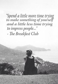 The breakfast club-A quote to live by