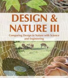 Design And Nature Iii: Comparing Design In Nature With Science And Engineering PDF