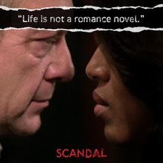 Cyrus quote: Life is not a romance novel. #JeffPerry #KerryWashington #Scandal