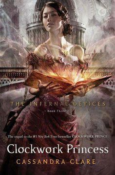 Clockwork Princess (The Infernal Devices, #3) by Cassandra Clare - Reviews, Discussion, Bookclubs, Lists