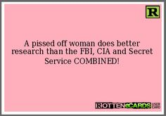 A pissed off woman does better research than the FBI, CIA and Secret Service COMBINED!