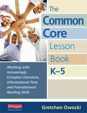 Working with Increasingly Complex Literature, Informational Text, and Foundational Reading Skills