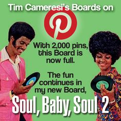 With 2,000 pins, this Board is now full. The fun continues in my new Board: Soul, Baby, Soul 2