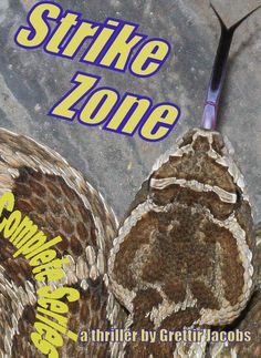 I've got a 'cover story.' Just about the time that I was preparing STRIKE ZONE for publication, I caught a rattlesnake. I put it into an old garbage can to transport it out to the middle of nowhere for release. As an afterthought, a photo was taken of it. I loved the photo. The colors of the trashcan blended nicely with the snake's scales. The purplish-blue of the snake's forked tongue was striking. It was perfect for the book…