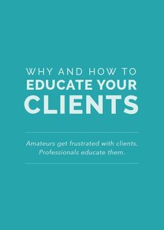 Small Business: Why and How to Educate Your Clients - this is good and something I find I do naturally! When we share knowledge we all win!