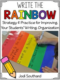 Write the Rainbow is a wonderful writing strategy to teach your students how to organize their writing.