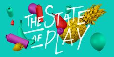 The State of Play