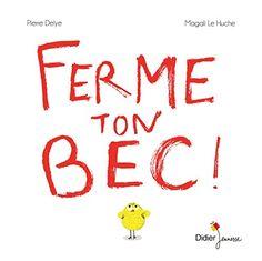 Ferme ton bec ! de Pierre Delye http://www.amazon.fr/dp/2278075071/ref=cm_sw_r_pi_dp_jPE5ub1KNE5ZC