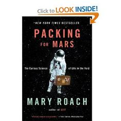 Packing for Mars: The Curious Science of Life in the Void by Mary Roach $11