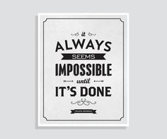 Nelson Mandela Quote: It Always Seems Impossible Until Its Done - Typographic Print on Etsy, $12.00