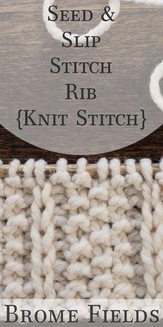 Seed & Slip Stitch Rib Knit Stitch Video by Brome Fields Slip Stitch Knitting, Knitting Basics, Knitting Stiches, Easy Knitting Patterns, Knitting Videos, Knitting Needles, Knit Stitches, Knitted Washcloths, Knit Dishcloth