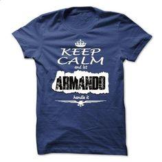 Keep Calm And Let ARMANDO Handle It - T Shirt, Hoodie,  - #tshirt bag #hoodie allen. ORDER HERE => https://www.sunfrog.com/Names/Keep-Calm-And-Let-ARMANDO-Handle-It--T-Shirt-Hoodie-Hoodies-YearName-Birthday.html?68278
