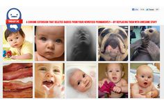 What an entertaining idea!   Unbaby.me: Chrome Extension Removes Baby Pictures from Facebook Feed