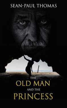 My Latest Read: 'The Old Man and the Princess' by Sean-Paul Thomas – A Writer's Journal