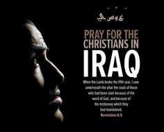 Please pray for those who are being killed, and destroyed because they love God.