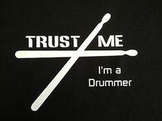 Trust Me I'M A Drummer