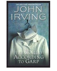 The World According To Garp: Fans of speculative fantasy and absurdist humor looking for a more serious tone will lose themselves in Irving's documentary-style narrative and on-the-edge characters.