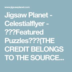 Jigsaw Planet - Celestialflyer - ★★★Featured Puzzles★★★(THE CREDIT BELONGS TO THE SOURCES!!!) - ☺ Playful little lion...