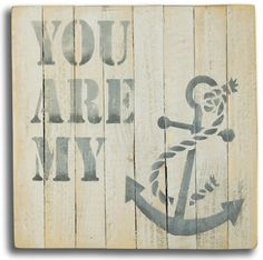 """Wall sign with the simply sweet quote """"You are My Anchor"""" finished with an anchor image. Great gift idea for someone special!"""